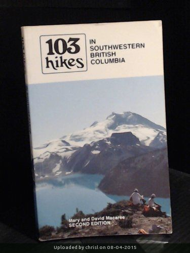 _103 Hikes in Southwestern British Columbia - 2rd Edition